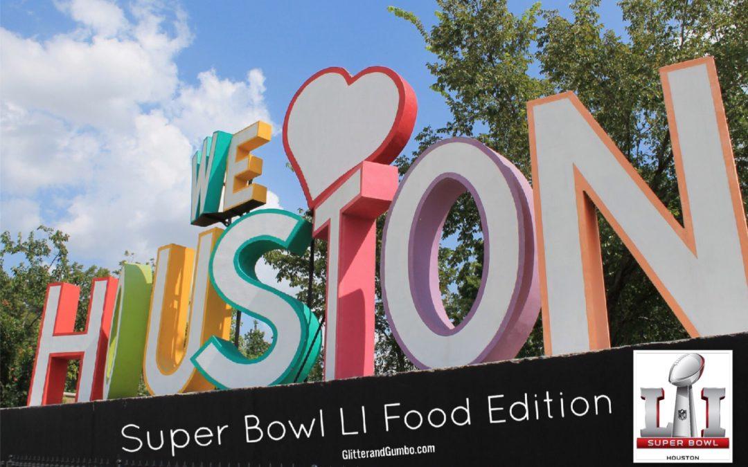 Super Bowl LI Houston Food Suggestions