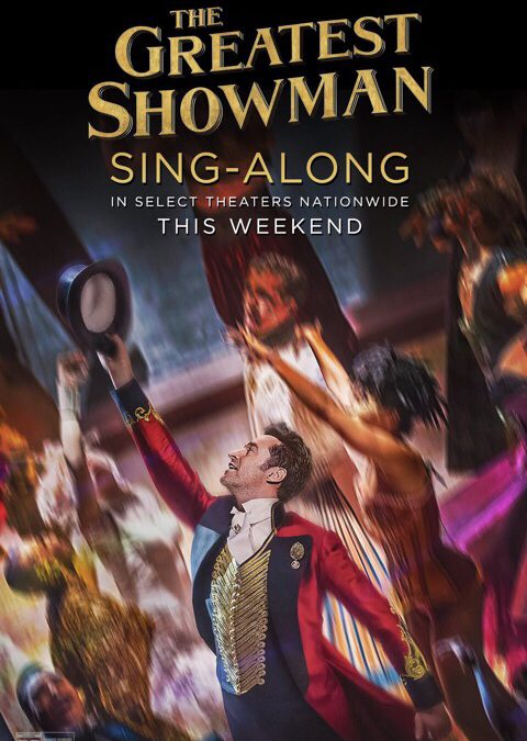 THE GREATEST SHOWMAN SING-ALONG IN SELECT THEATERS NATIONWIDE THIS WEEKEND JAN. 12-15