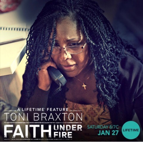 FAITH UNDER FIRE STARRING TONI BRAXTON PREMIERES JANUARY 27 8/7C ON LIFETIME